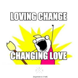 Loving Change, Changing Love (2)